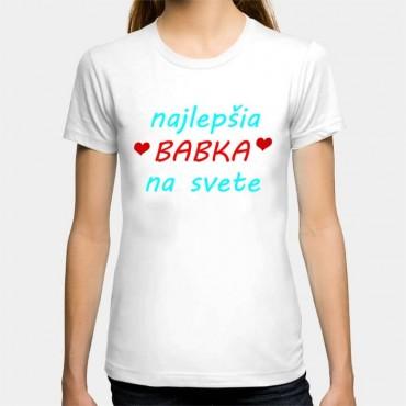 Dámske humorné tričko s výšivkou: Najlepšia babka na svete + srdce