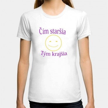 Dámske humorné tričko s výšivkou: Čím staršia + smajlík + Tým krajšia