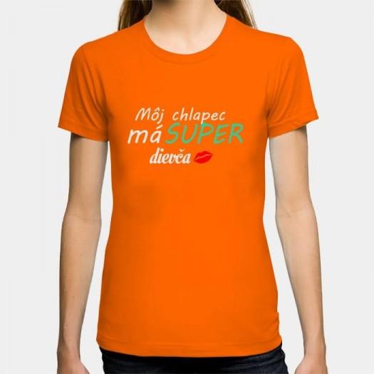 Dámske humorné tričko s výšivkou: Môj chlapec má SUPER dievča + ústa