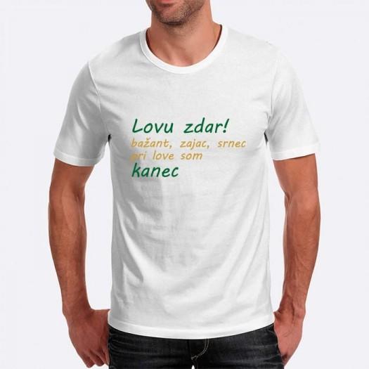 Pánske humorné tričko s výšivkou: Lovu zdar! Bažant, zajac, srnec pri love som kanec + kanec