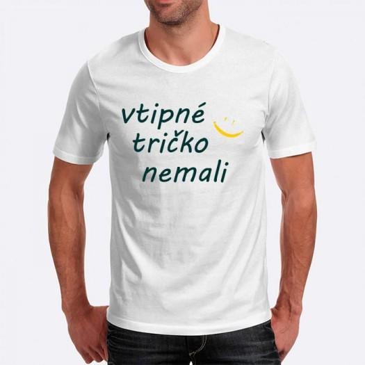Pánske humorné tričko s výšivkou: vtipné tričko nemali + smajlík