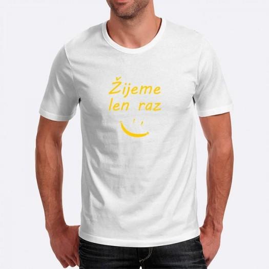 Pánske humorné tričko s výšivkou: Žijeme len raz + smajlík