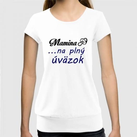 Dámske humorné tričko so spodným lémom s výšivkou: Mamina + cumeľ ... na plný úväzok